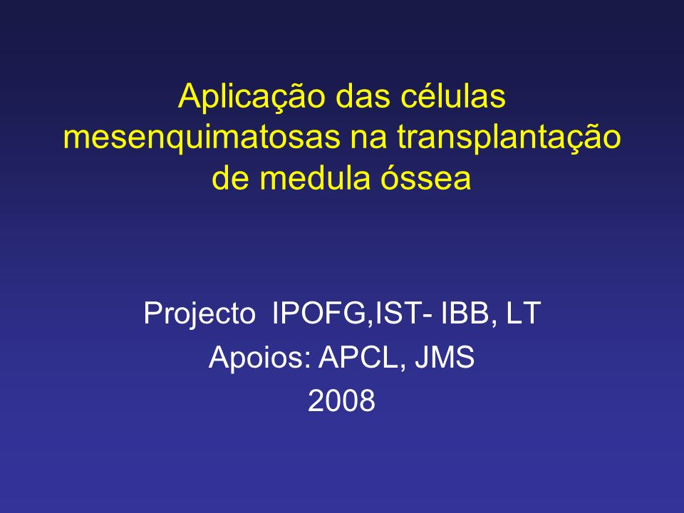 Projecto IPOFG,IST- IBB, LT Apoios: APCL, JMS 2008