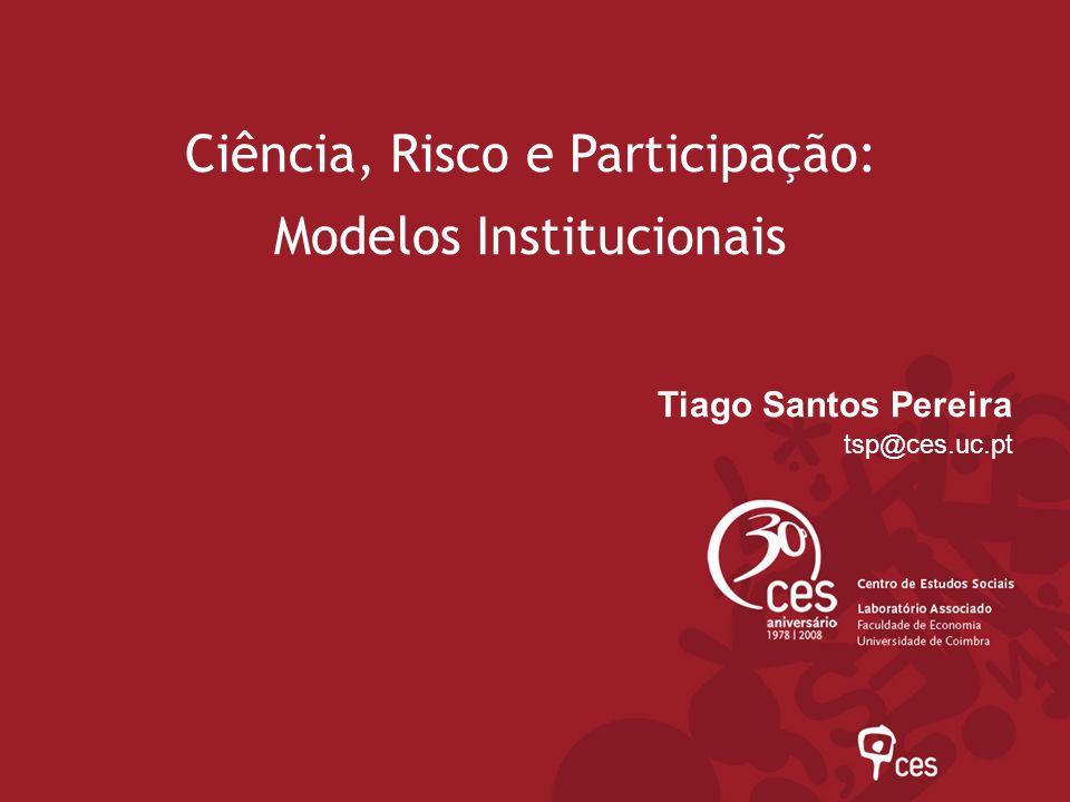 Ciência, Risco e Participação: Modelos Institucionais