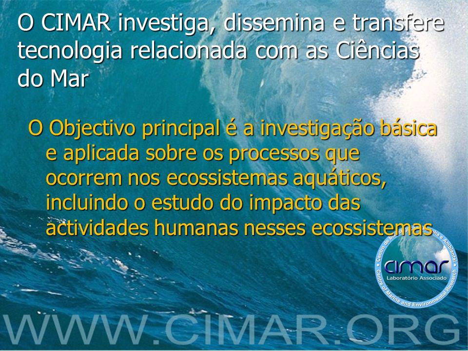 O CIMAR investiga, dissemina e transfere tecnologia relacionada com as Ciências do Mar