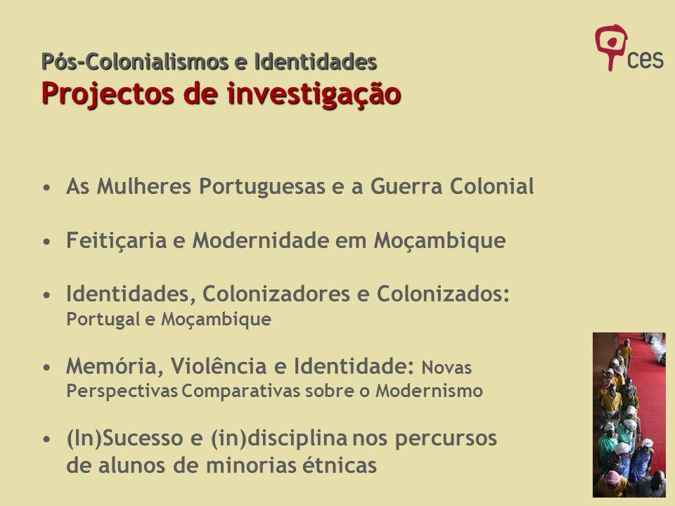 Pós-Colonialismos e Identidades Projectos de investigação