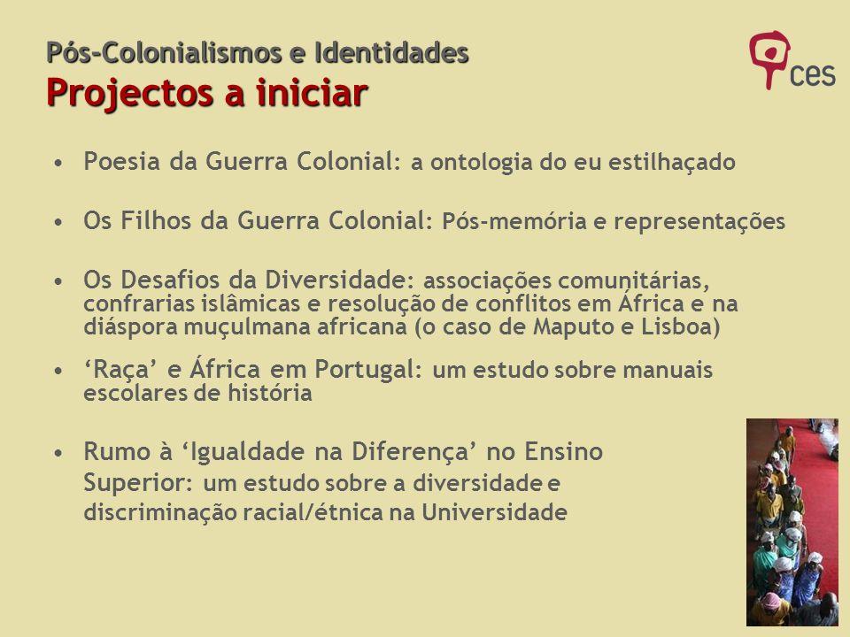 Pós-Colonialismos e Identidades Projectos a iniciar