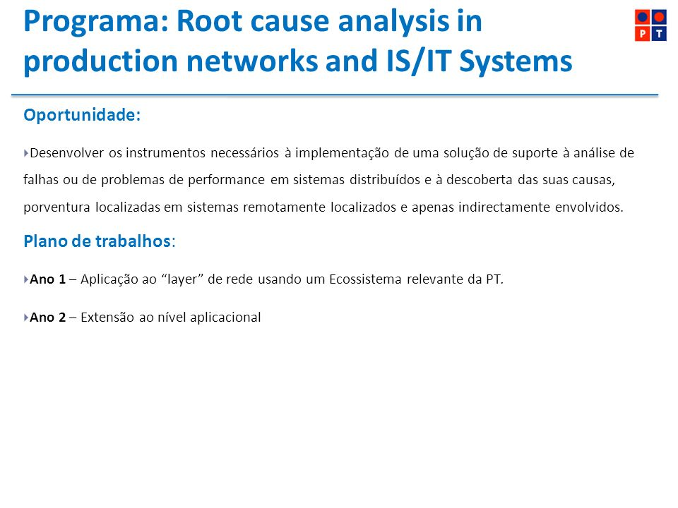 Programa: Root cause analysis in production networks and IS/IT Systems