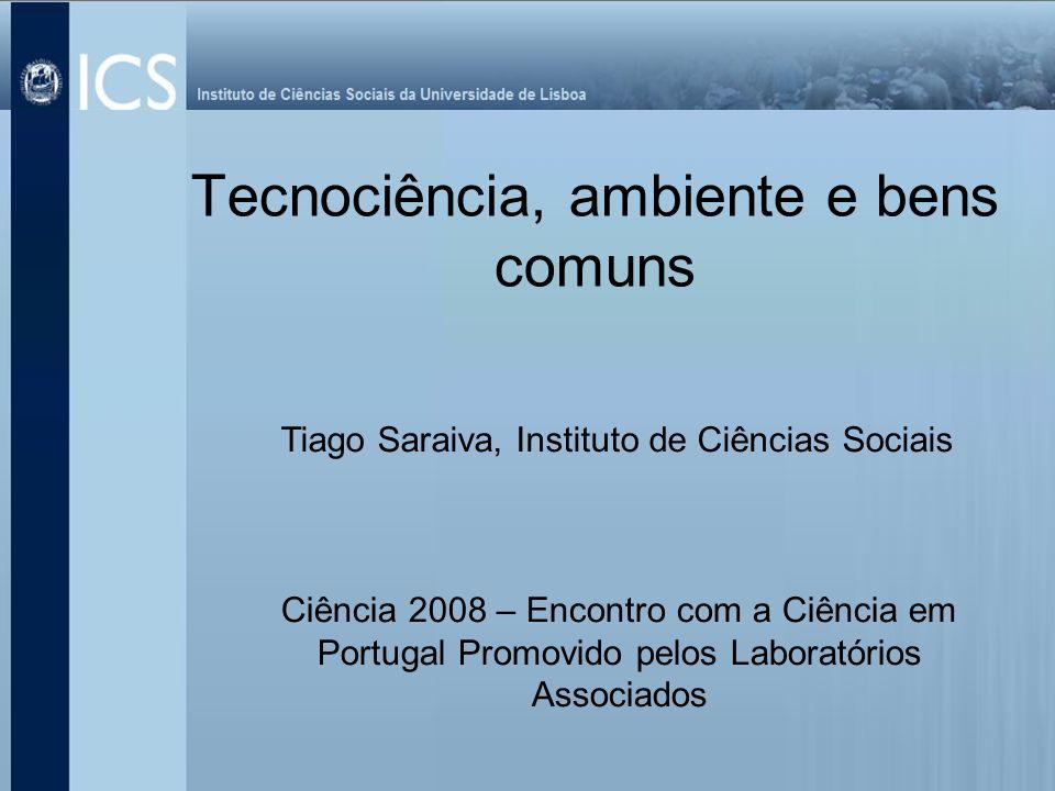 Tecnociência, ambiente e bens comuns