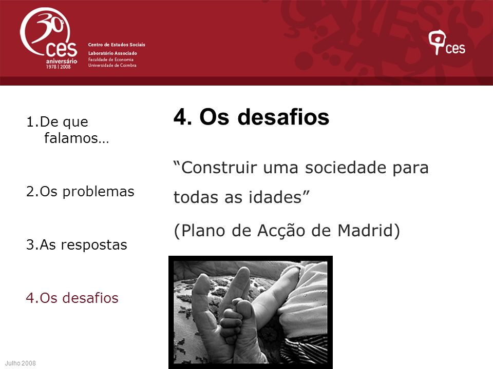 4. Os desafios 1.De que falamos… 2.Os problemas. 3.As respostas. 4.Os desafios.