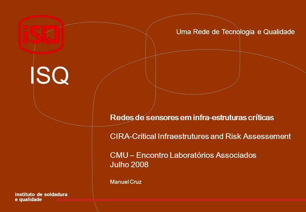 ISQ Redes de sensores em infra-estruturas críticas