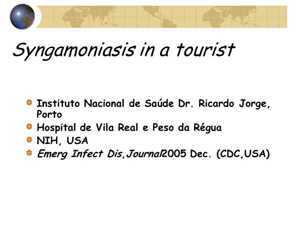 Syngamoniasis in a tourist