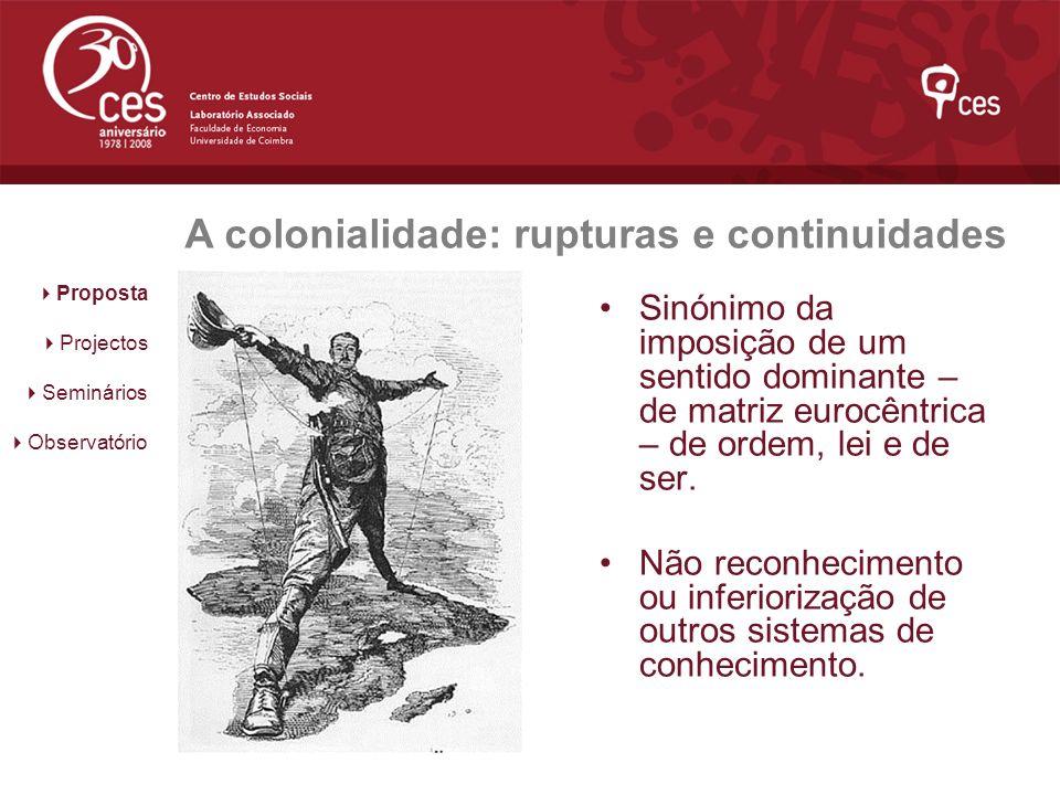 A colonialidade: rupturas e continuidades