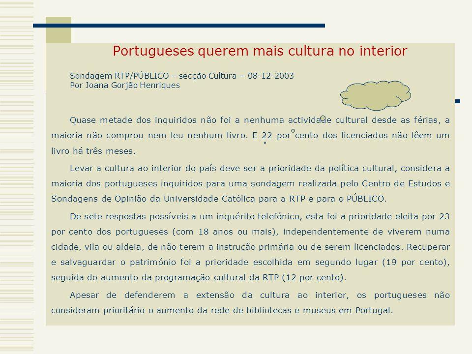 Portugueses querem mais cultura no interior