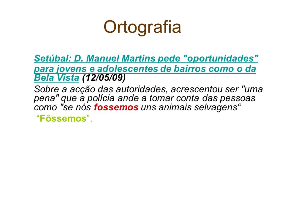 OrtografiaSetúbal: D. Manuel Martins pede oportunidades para jovens e adolescentes de bairros como o da Bela Vista (12/05/09)