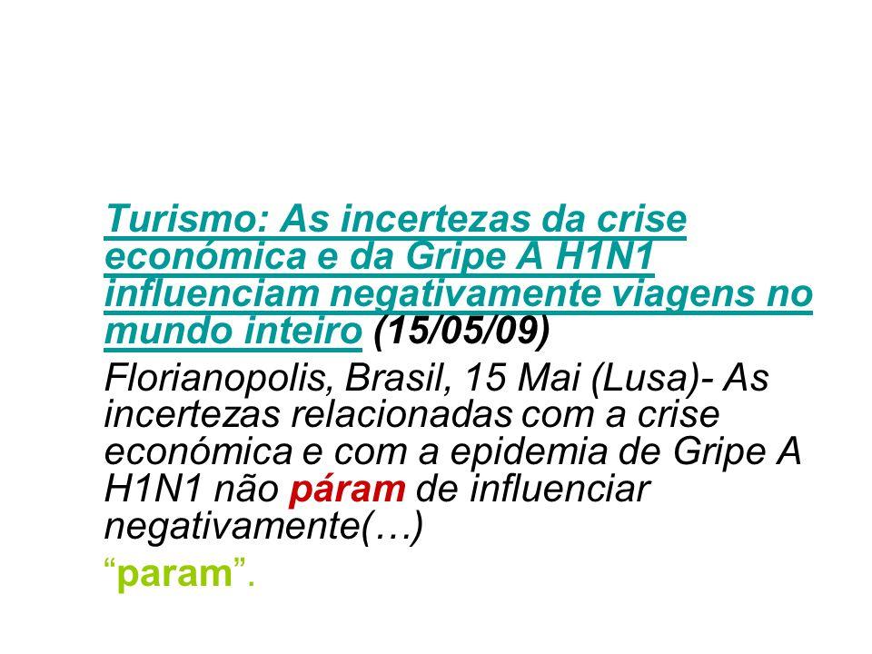 Turismo: As incertezas da crise económica e da Gripe A H1N1 influenciam negativamente viagens no mundo inteiro (15/05/09)