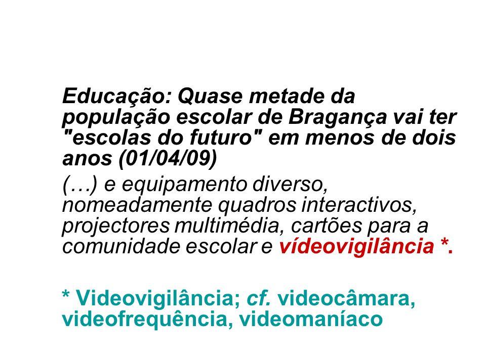 Educação: Quase metade da população escolar de Bragança vai ter escolas do futuro em menos de dois anos (01/04/09)