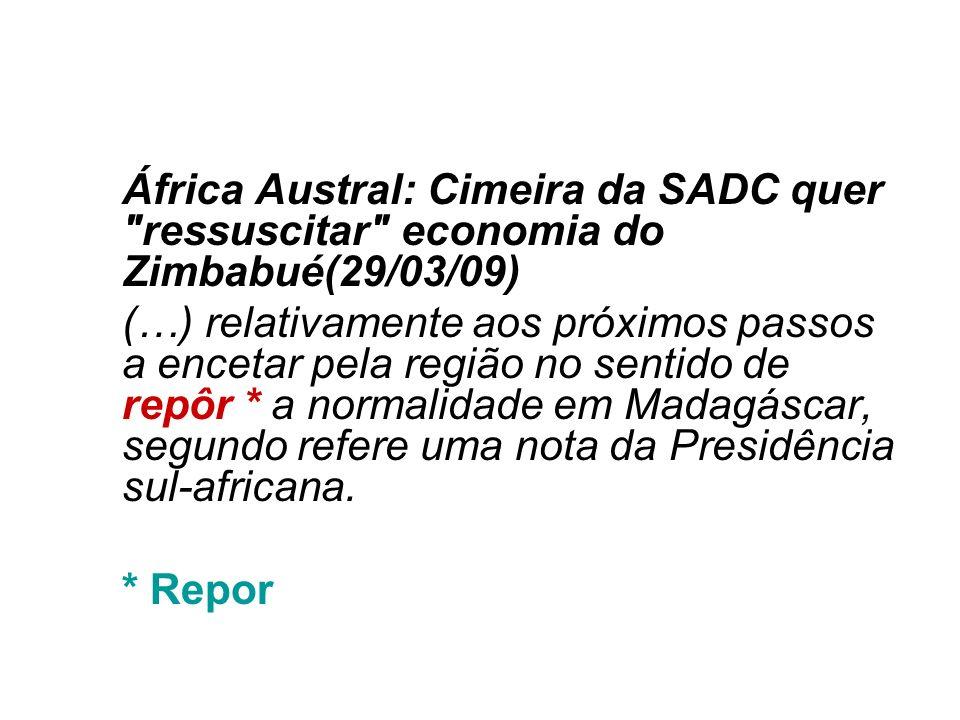 África Austral: Cimeira da SADC quer ressuscitar economia do Zimbabué(29/03/09)