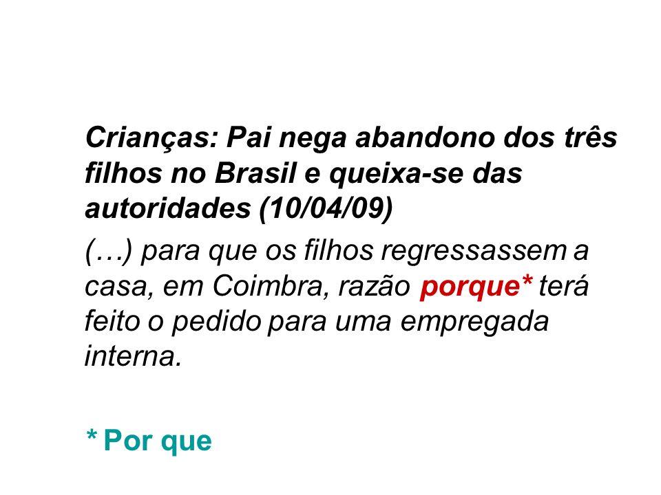 Crianças: Pai nega abandono dos três filhos no Brasil e queixa-se das autoridades (10/04/09)