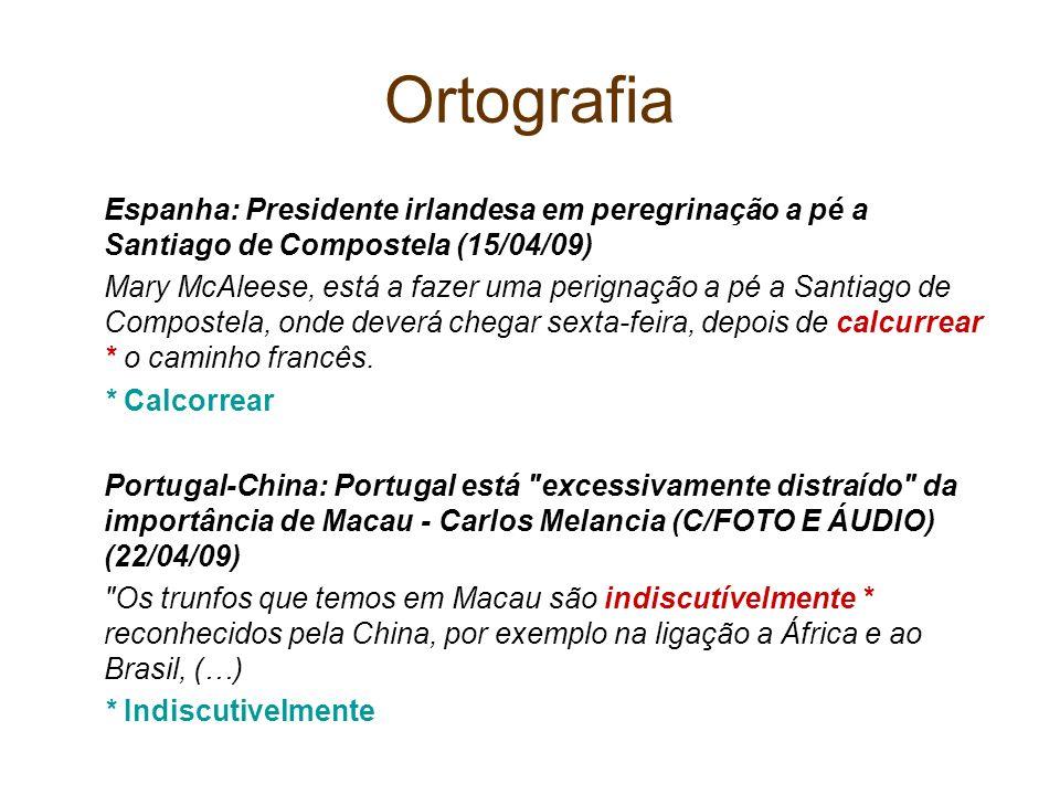 Ortografia Espanha: Presidente irlandesa em peregrinação a pé a Santiago de Compostela (15/04/09)