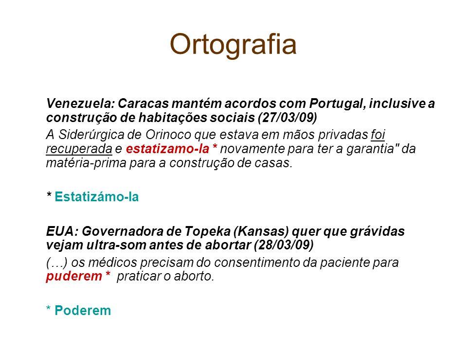 OrtografiaVenezuela: Caracas mantém acordos com Portugal, inclusive a construção de habitações sociais (27/03/09)