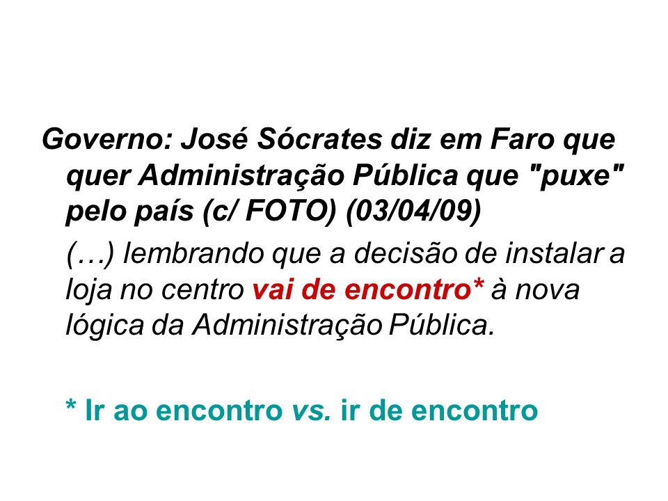 Governo: José Sócrates diz em Faro que quer Administração Pública que puxe pelo país (c/ FOTO) (03/04/09)