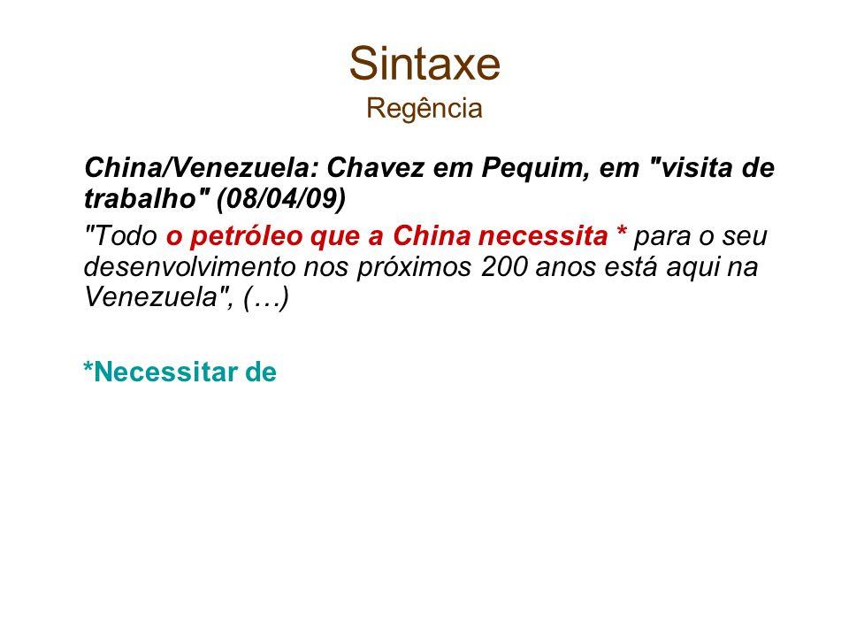 Sintaxe RegênciaChina/Venezuela: Chavez em Pequim, em visita de trabalho (08/04/09)