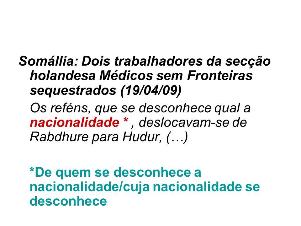 Somállia: Dois trabalhadores da secção holandesa Médicos sem Fronteiras sequestrados (19/04/09)