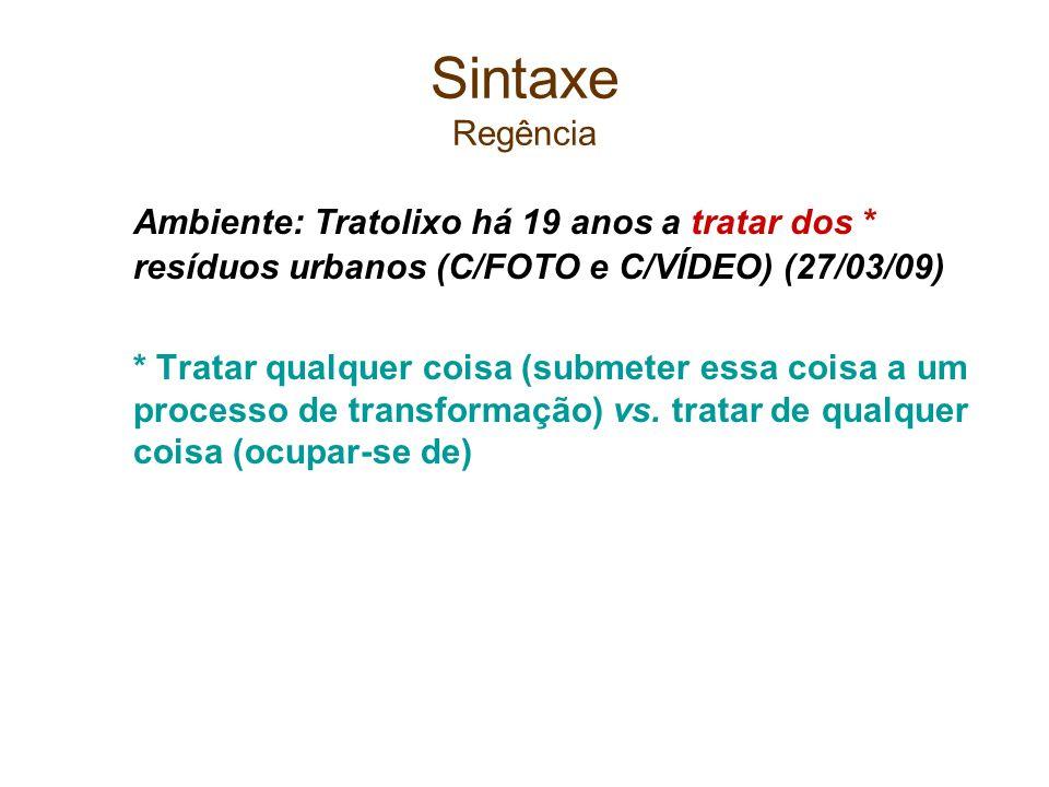 Sintaxe Regência Ambiente: Tratolixo há 19 anos a tratar dos * resíduos urbanos (C/FOTO e C/VÍDEO) (27/03/09)