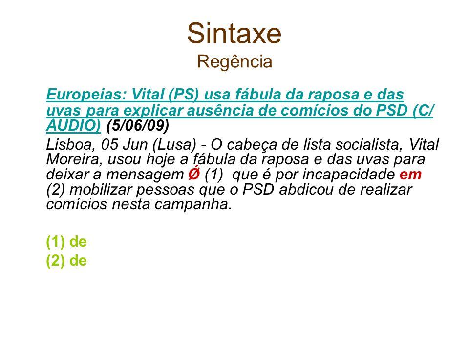 Sintaxe Regência Europeias: Vital (PS) usa fábula da raposa e das uvas para explicar ausência de comícios do PSD (C/ ÁUDIO) (5/06/09)
