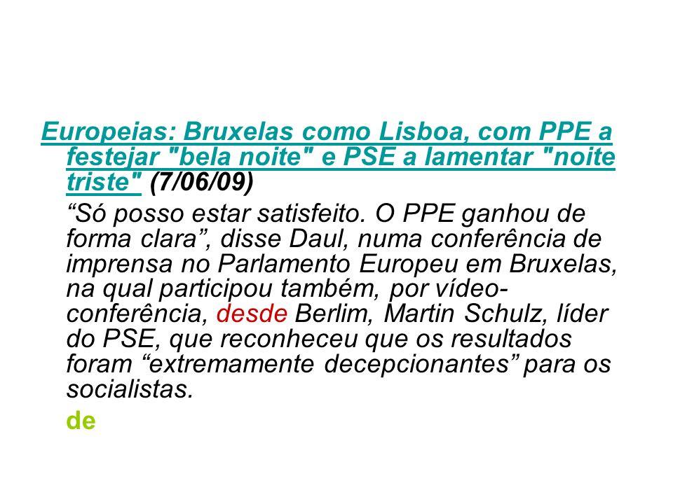 Europeias: Bruxelas como Lisboa, com PPE a festejar bela noite e PSE a lamentar noite triste (7/06/09)