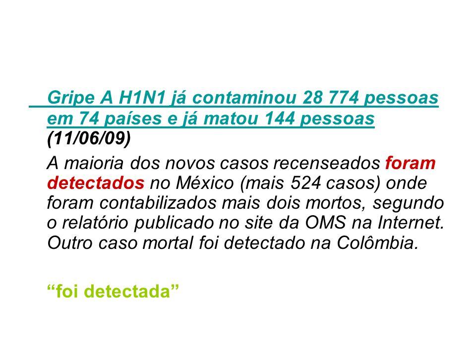 Gripe A H1N1 já contaminou 28 774 pessoas em 74 países e já matou 144 pessoas (11/06/09)