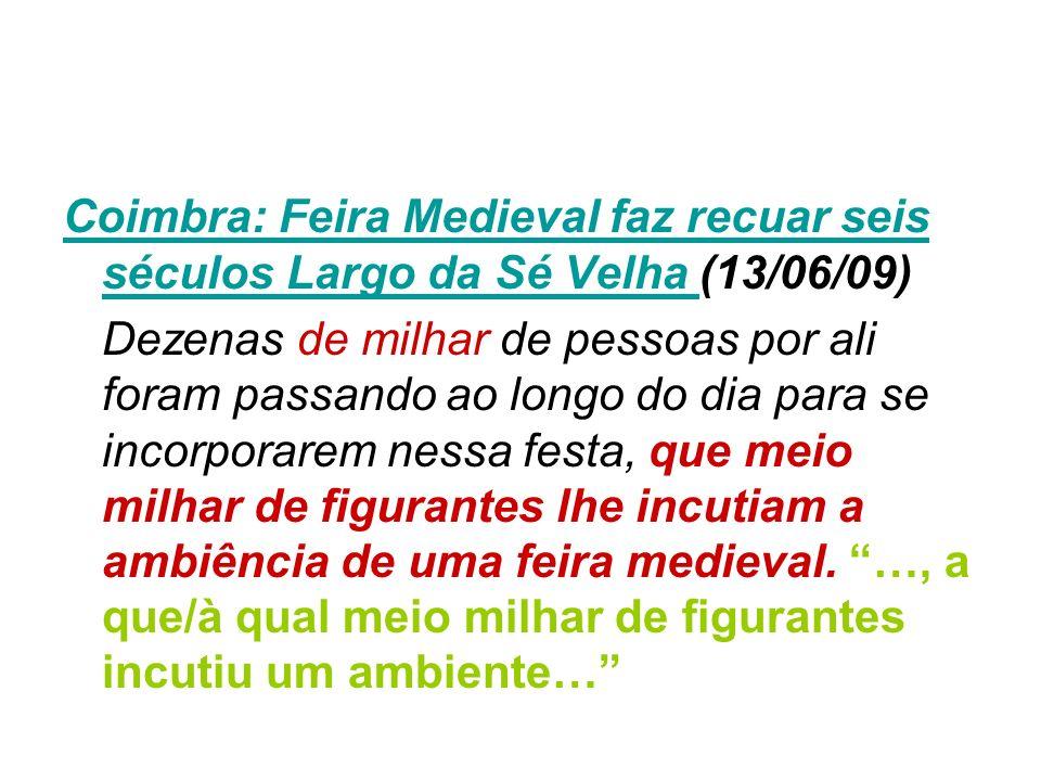Coimbra: Feira Medieval faz recuar seis séculos Largo da Sé Velha (13/06/09)