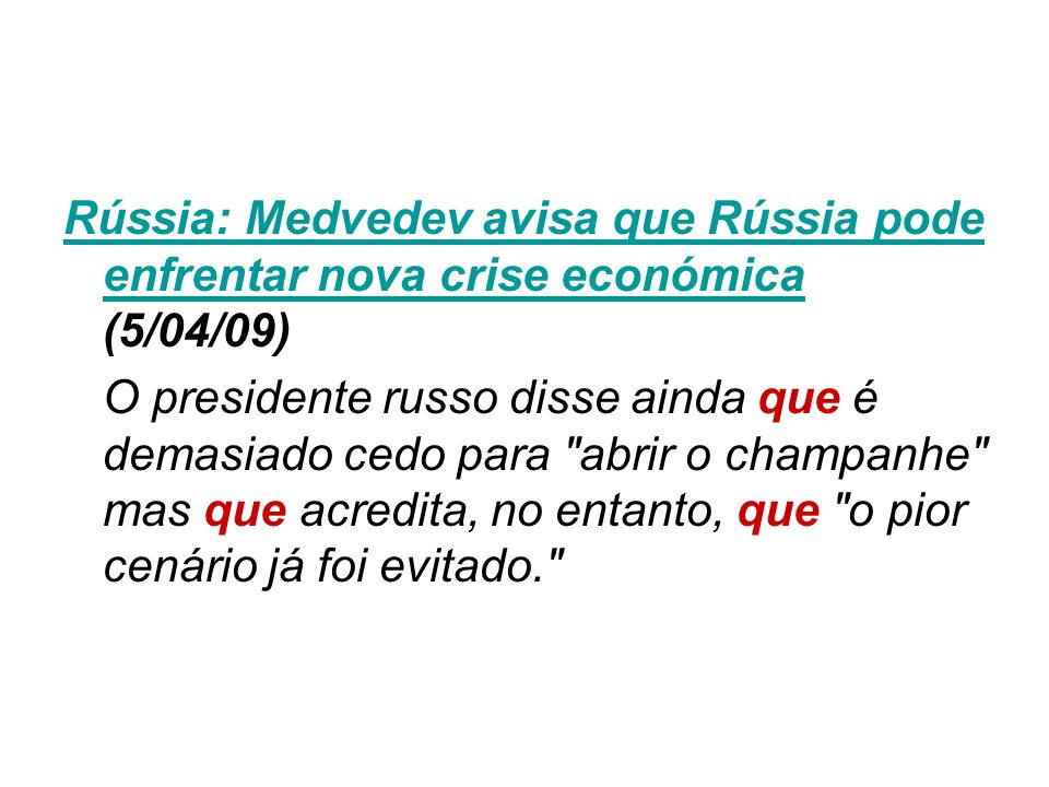 Rússia: Medvedev avisa que Rússia pode enfrentar nova crise económica (5/04/09)
