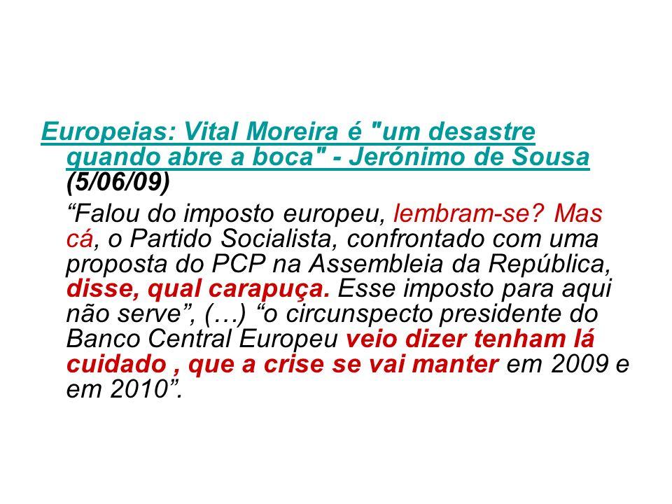 Europeias: Vital Moreira é um desastre quando abre a boca - Jerónimo de Sousa (5/06/09)