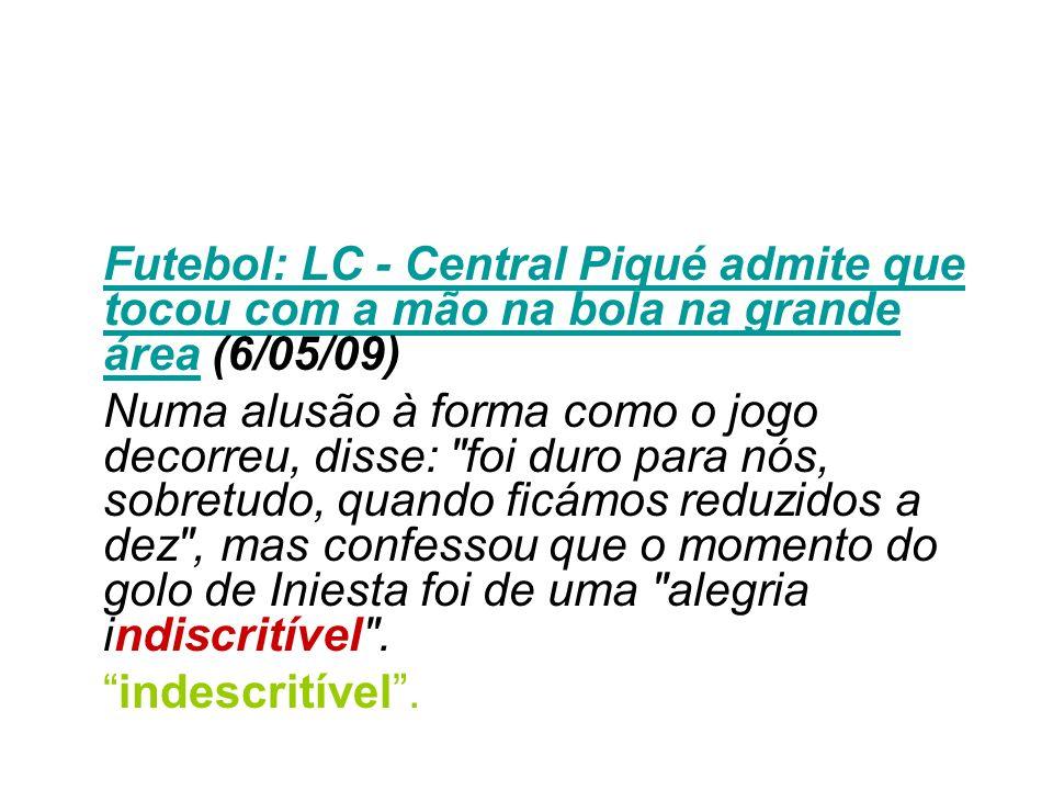 Futebol: LC - Central Piqué admite que tocou com a mão na bola na grande área (6/05/09)