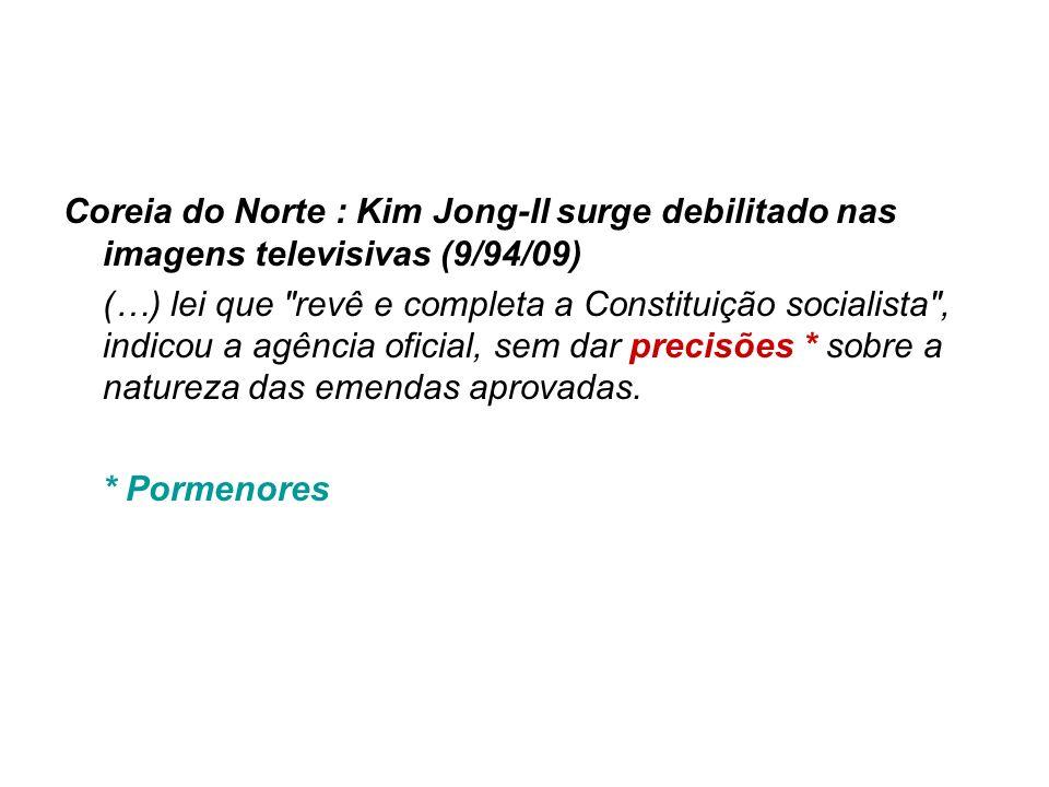 Coreia do Norte : Kim Jong-Il surge debilitado nas imagens televisivas (9/94/09)