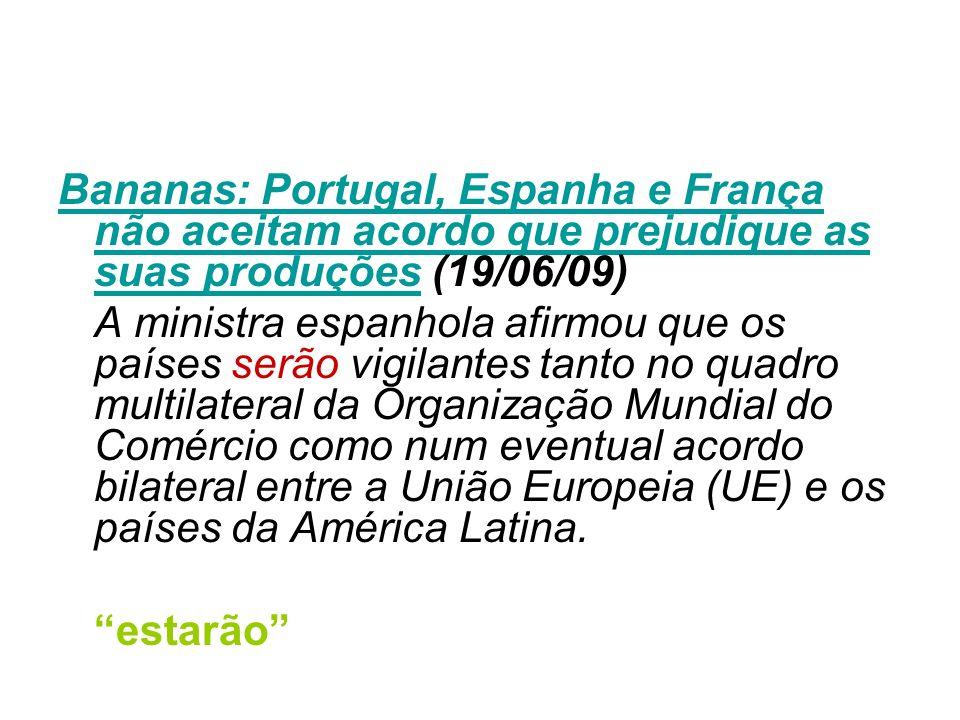Bananas: Portugal, Espanha e França não aceitam acordo que prejudique as suas produções (19/06/09)