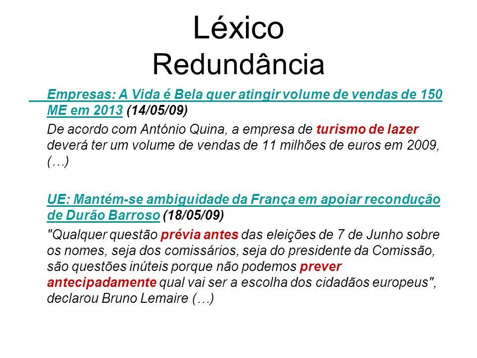Léxico Redundância Empresas: A Vida é Bela quer atingir volume de vendas de 150 ME em 2013 (14/05/09)