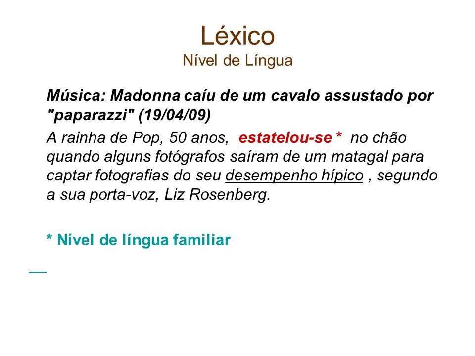 Léxico Nível de LínguaMúsica: Madonna caíu de um cavalo assustado por paparazzi (19/04/09)