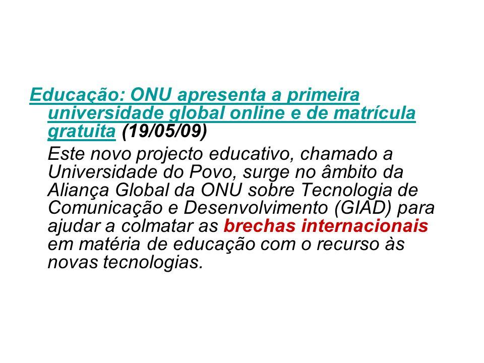 Educação: ONU apresenta a primeira universidade global online e de matrícula gratuita (19/05/09)