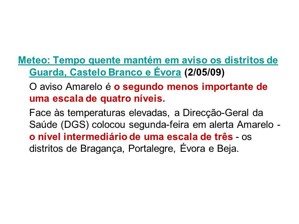Meteo: Tempo quente mantém em aviso os distritos de Guarda, Castelo Branco e Évora (2/05/09)