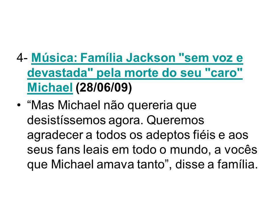 4- Música: Família Jackson sem voz e devastada pela morte do seu caro Michael (28/06/09)