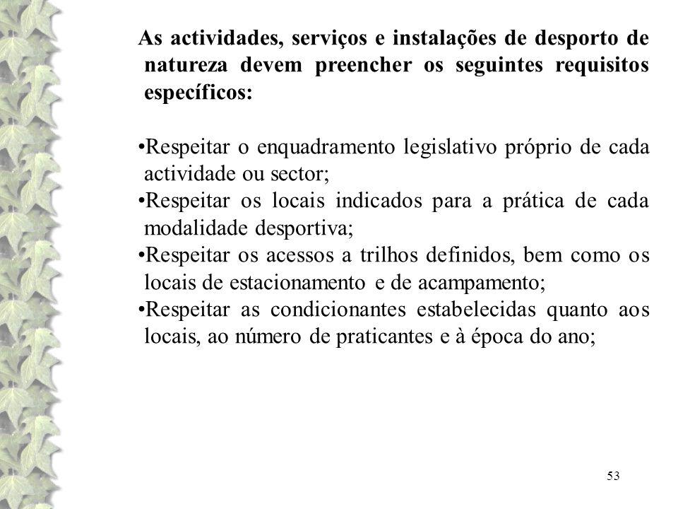 As actividades, serviços e instalações de desporto de natureza devem preencher os seguintes requisitos específicos: