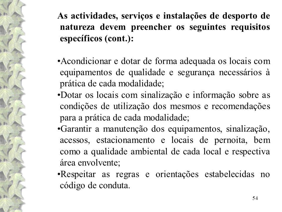 As actividades, serviços e instalações de desporto de natureza devem preencher os seguintes requisitos específicos (cont.):