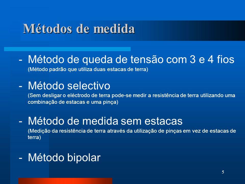 Métodos de medida - Método de queda de tensão com 3 e 4 fios (Método padrão que utiliza duas estacas de terra)