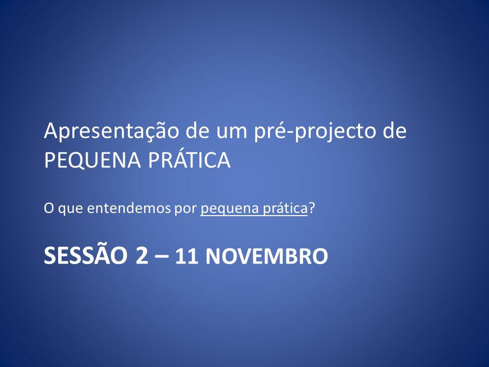 Apresentação de um pré-projecto de PEQUENA PRÁTICA.