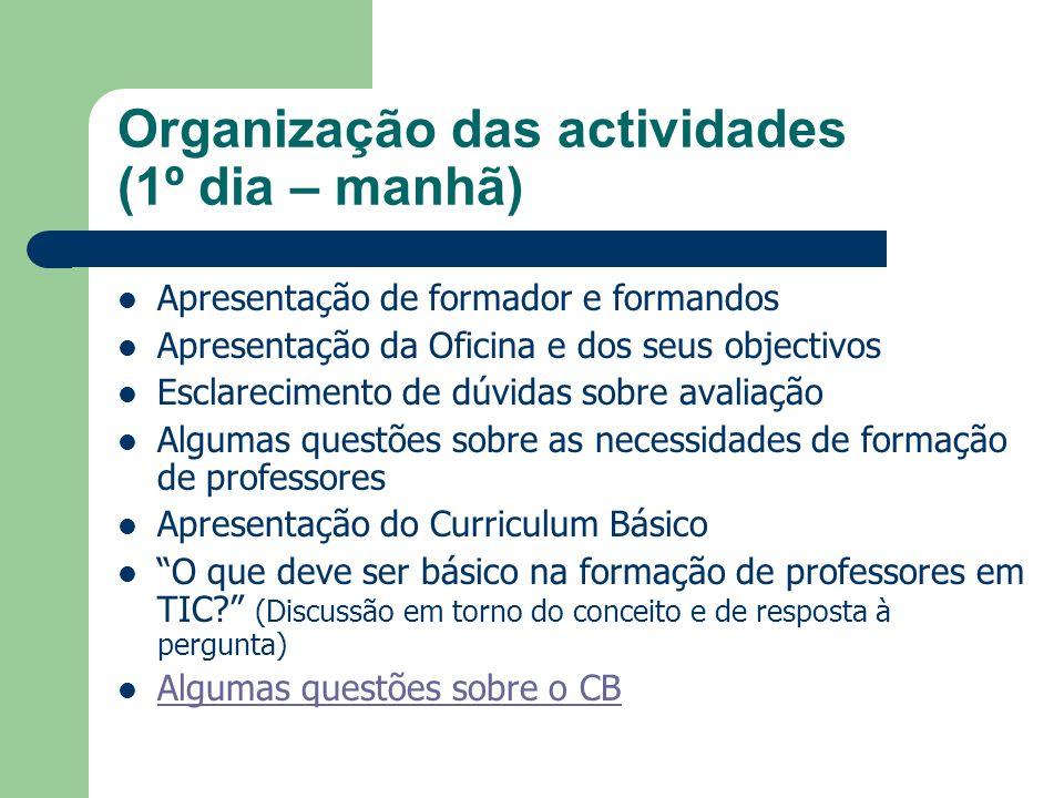 Organização das actividades (1º dia – manhã)