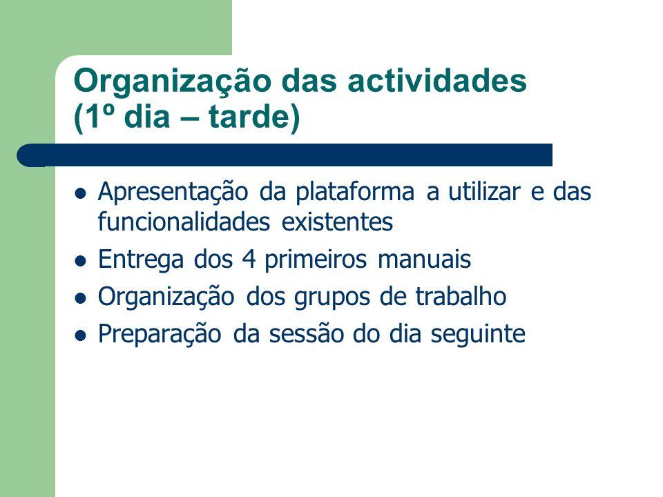 Organização das actividades (1º dia – tarde)