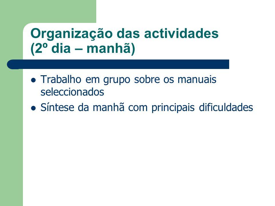 Organização das actividades (2º dia – manhã)