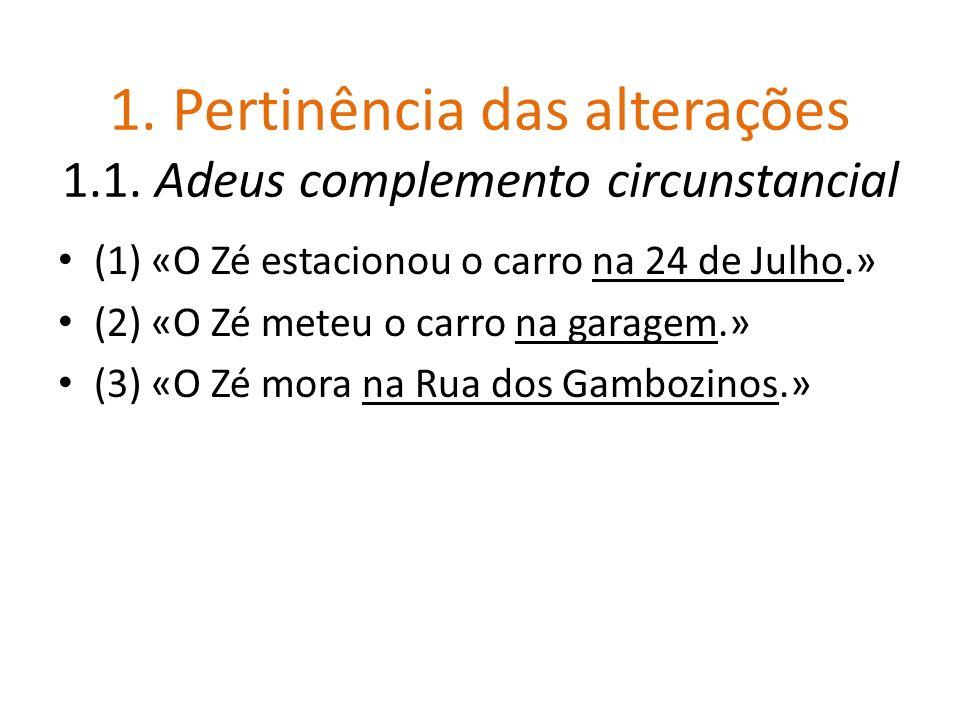 1. Pertinência das alterações 1.1. Adeus complemento circunstancial