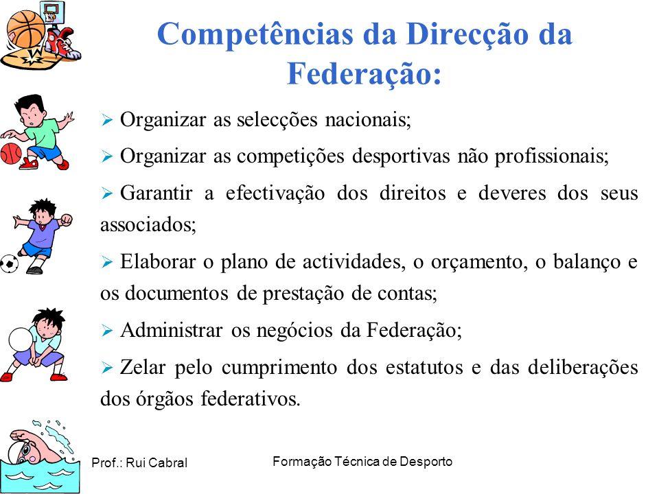Competências da Direcção da Federação: