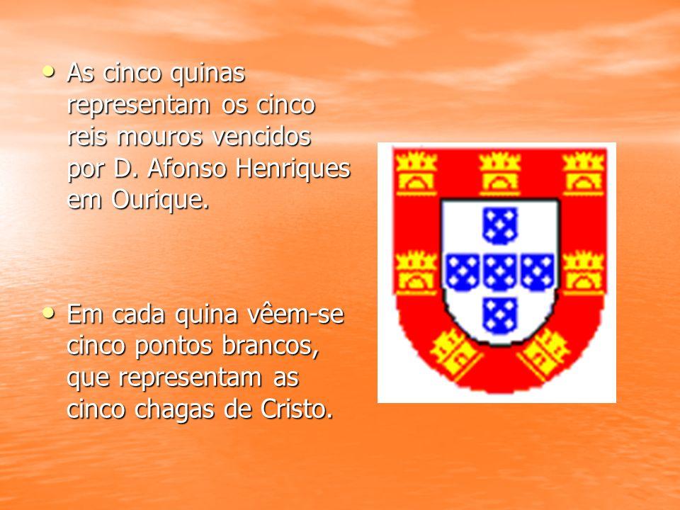 As cinco quinas representam os cinco reis mouros vencidos por D
