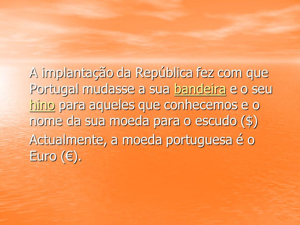 A implantação da República fez com que Portugal mudasse a sua bandeira e o seu hino para aqueles que conhecemos e o nome da sua moeda para o escudo ($)