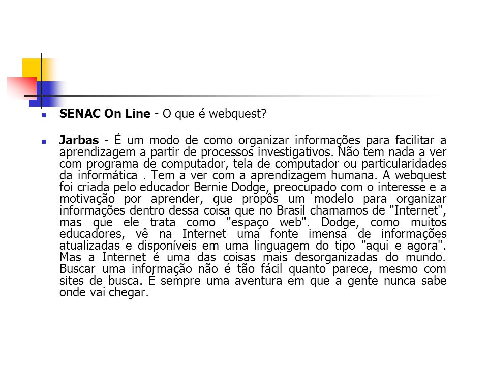 SENAC On Line - O que é webquest