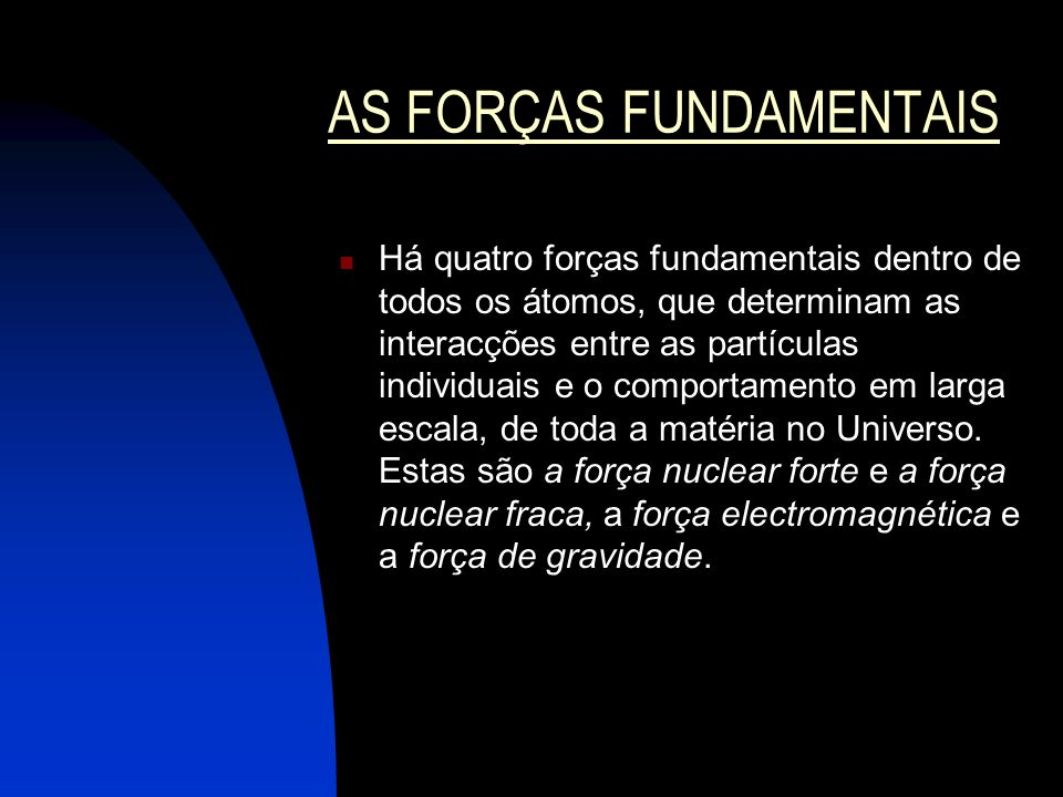 AS FORÇAS FUNDAMENTAIS